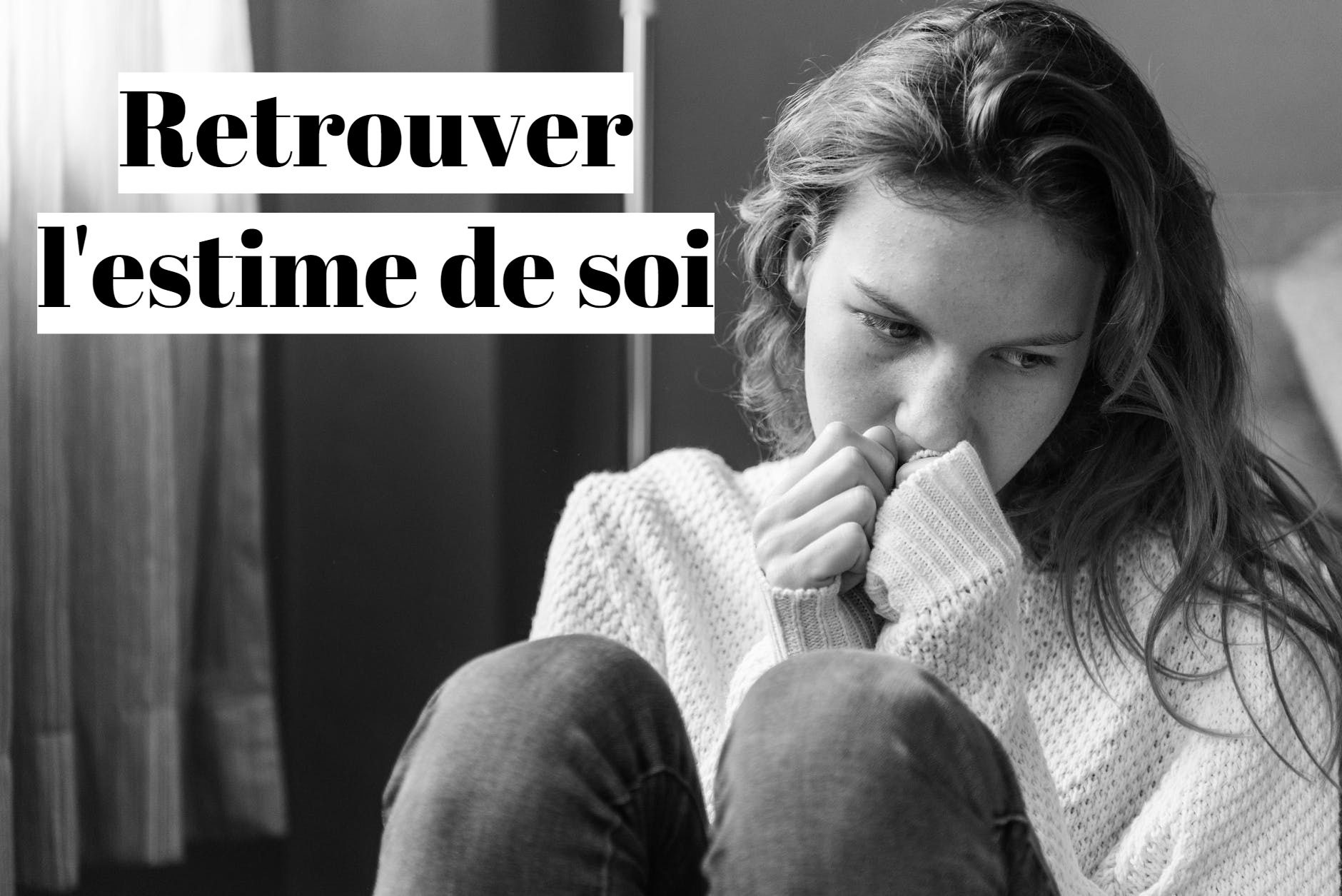 Estime de soi : comment augmenter son amour propre ?