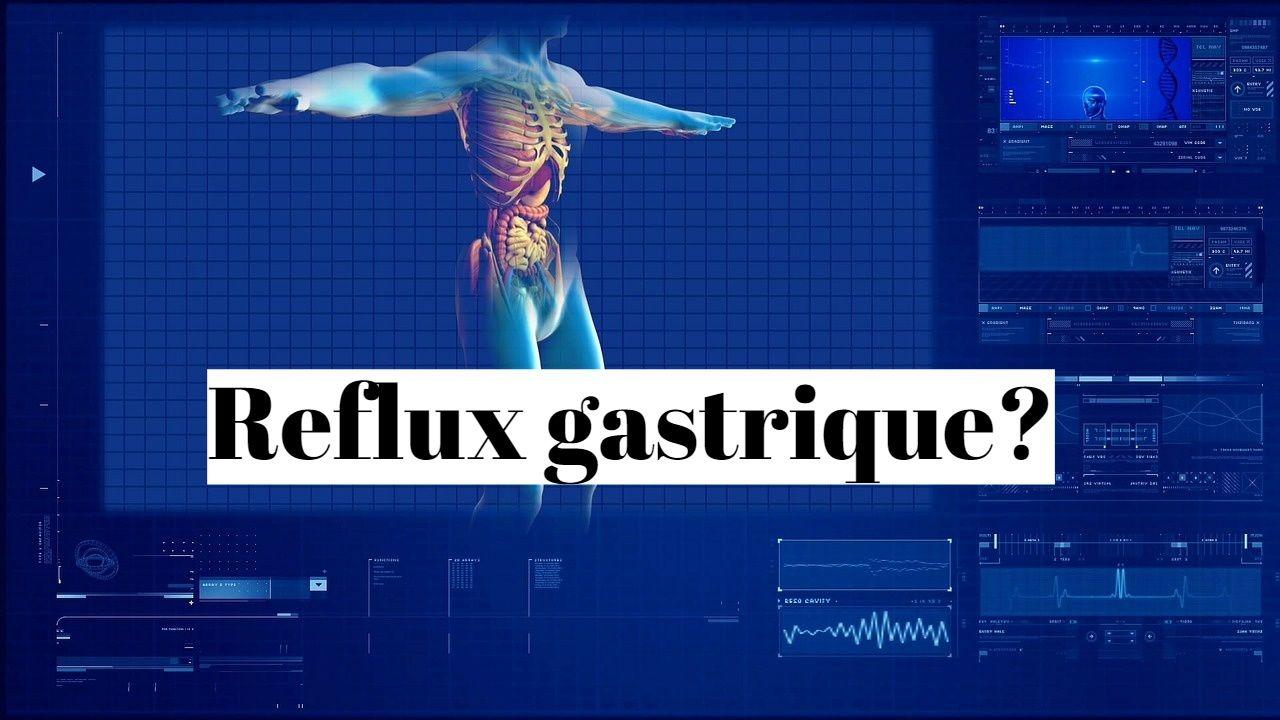 Reflux gastrique: comment arrêter les remontées acides?