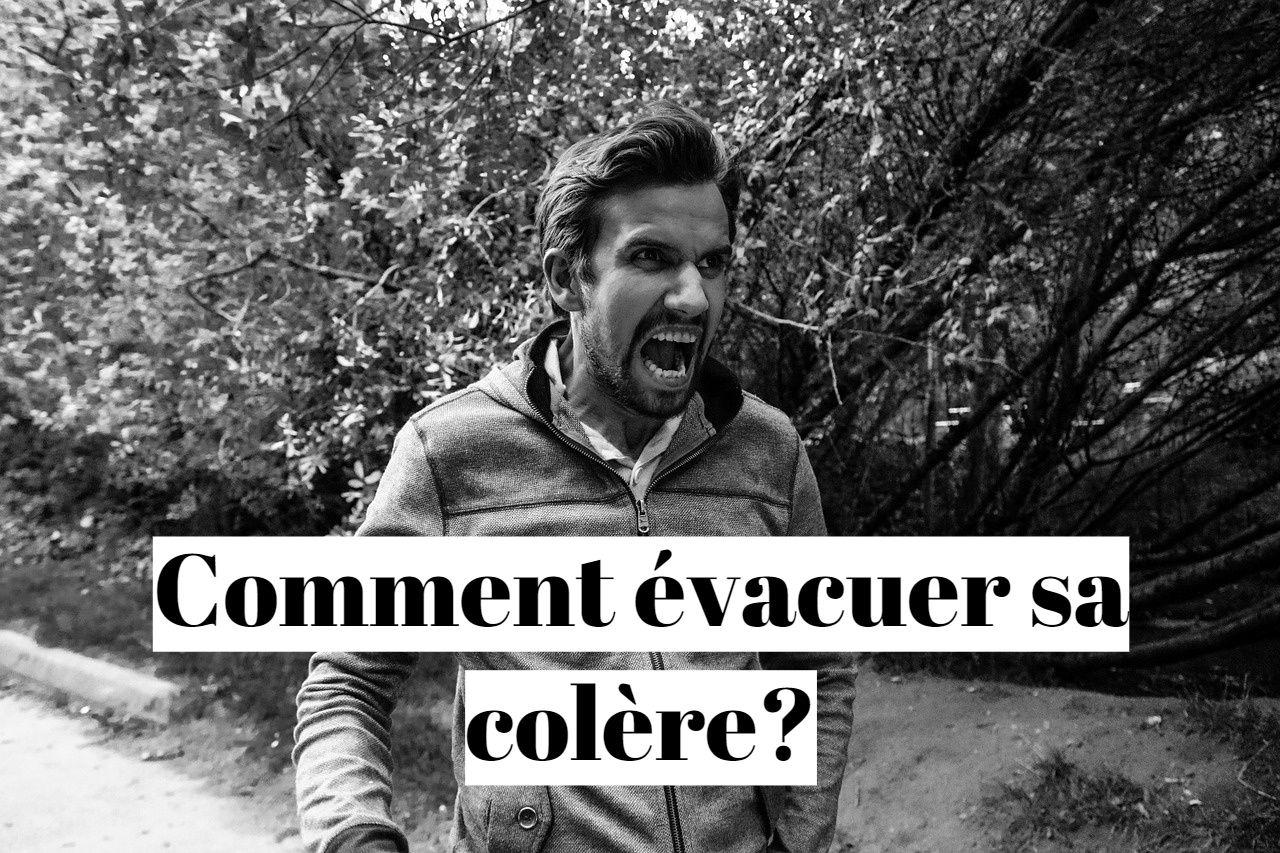 Comment gérer et apaiser sa colère et sa haine?