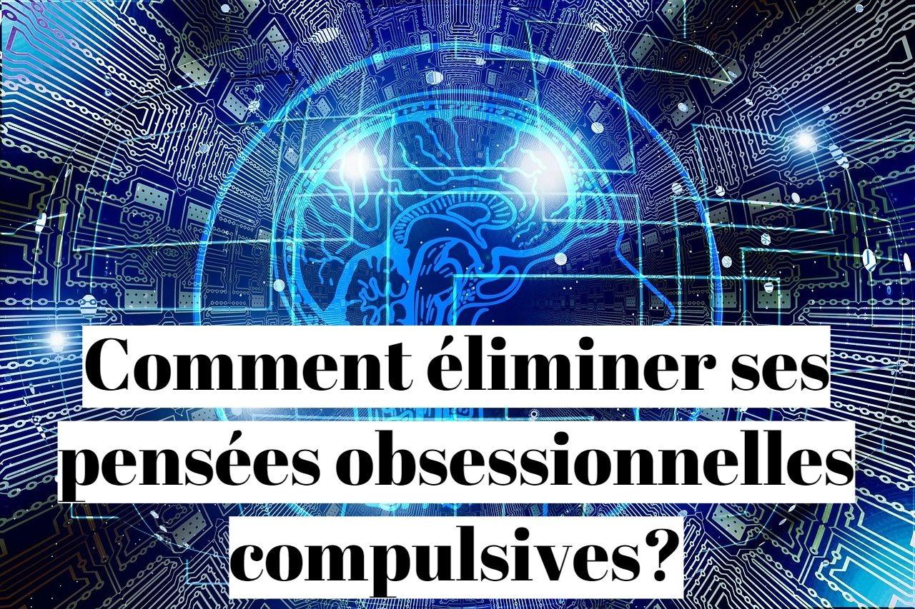 Pensée obsessionnelle compulsive: comment s'en débarrasser?