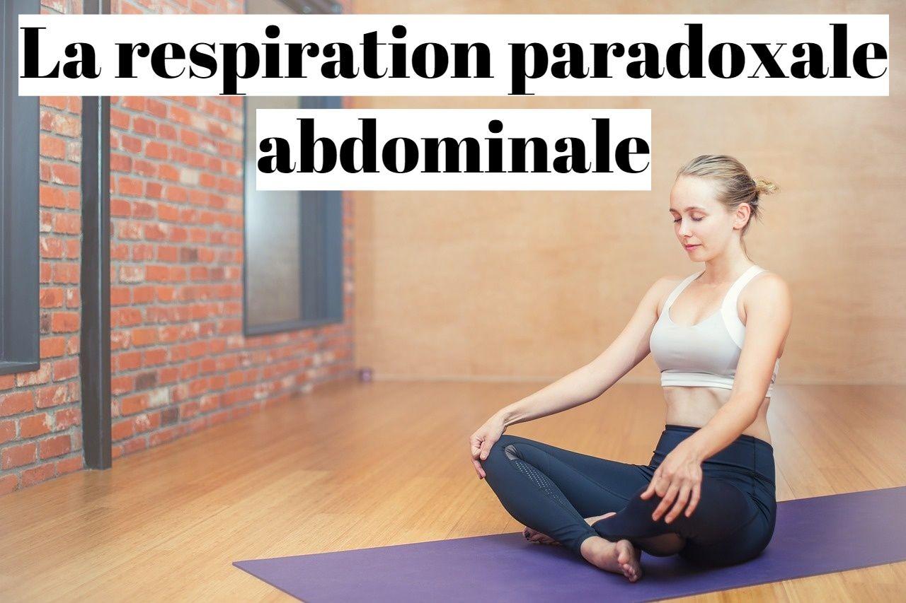 Respiration paradoxale abdominale: comment l'inverser?