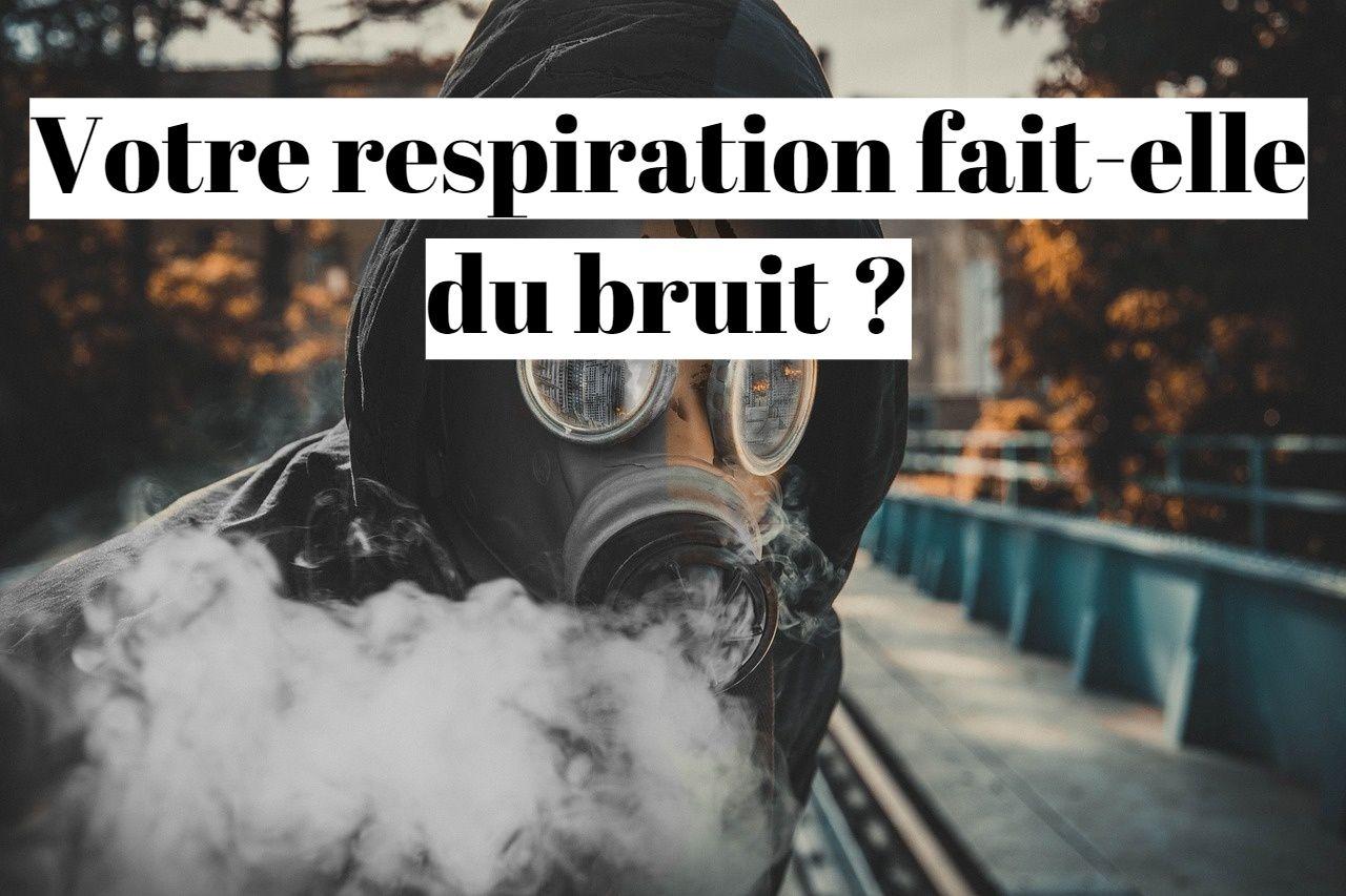 Respiration sifflante et bruyante: quelle solution?